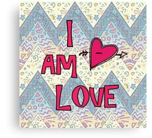 I Am Love Canvas Print