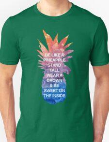 Be Like a Pineapple Unisex T-Shirt