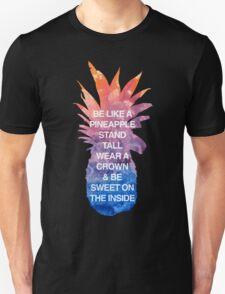 Be Like a Pineapple T-Shirt