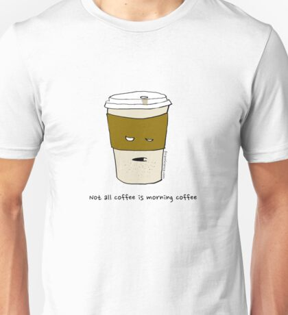 Not all coffee is morning coffee T-Shirt