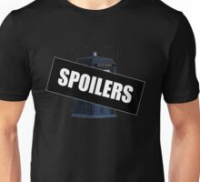 Spoilers ~ Doctor Who Unisex T-Shirt