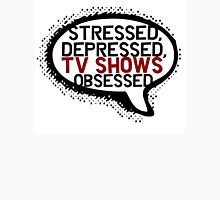 Tv shows obsessed Unisex T-Shirt