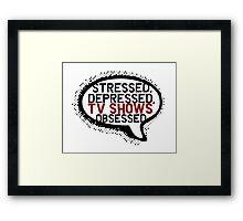 Tv shows obsessed Framed Print