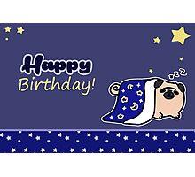Happy Birthday - Sleepy Pug Photographic Print