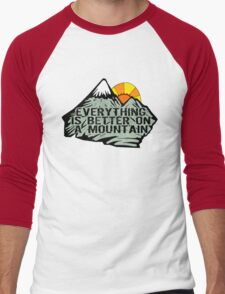 Everything is better on a mountain. Men's Baseball ¾ T-Shirt