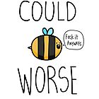 Could Bee worse by twisteddoodles