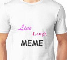 Live Laugh Meme Unisex T-Shirt