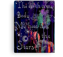 Earth is my Body Canvas Print