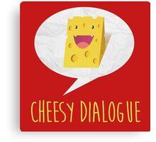 The Cheesy Dialogue Canvas Print