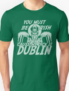 My Dick Is Dublin St Patrick's Day T-Shirt
