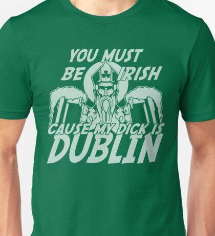 My Dick Is Dublin St Patrick's Day Unisex T-Shirt