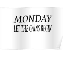 Monday - Let the gains begin Poster