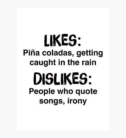 If you like pina coladas shirt – Jimmy Buffett, funny, irony Photographic Print