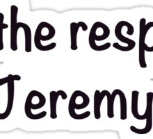 Troll the respawn, Jeremy. Sticker