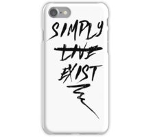 Simply (L̶I̶V̶E̶) Exist ▽ iPhone Case/Skin