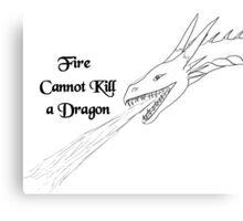 Fire Cannot Kill a Dragon Metal Print