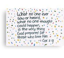 1 Corinthians: Very thing Canvas Print