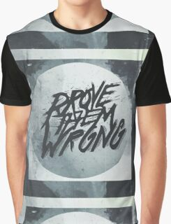 PROVE THEM WRONG ▽ Graphic T-Shirt