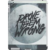 PROVE THEM WRONG ▽ iPad Case/Skin