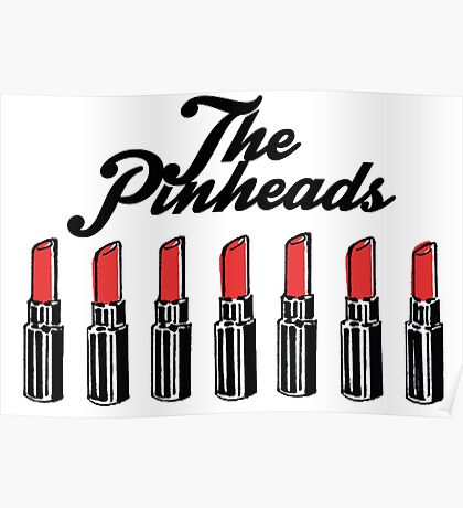 The Pinheads - Lipstick Bullets Poster