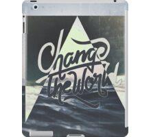 CHANGE THE WORLD ▽ iPad Case/Skin