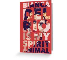 bianca is my spirit animal Greeting Card