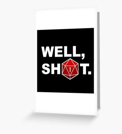 Well, sh1t. Greeting Card