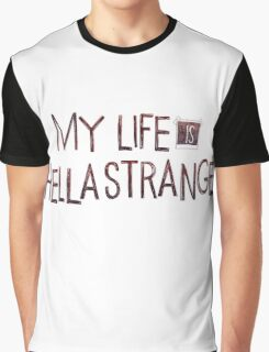 My life is hella strange Graphic T-Shirt