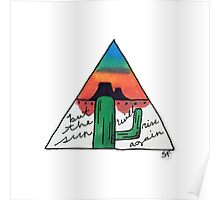 The Sun Will Rise Again Cactus Poster