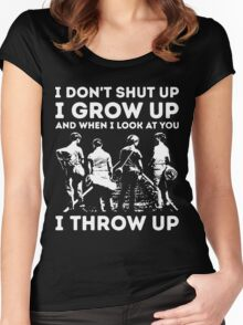Stand by Me - I don't shut up i grow up and when i look at you i throw up Women's Fitted Scoop T-Shirt