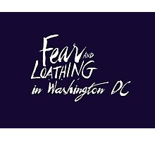 Fear and Loathing in Washington DC Photographic Print