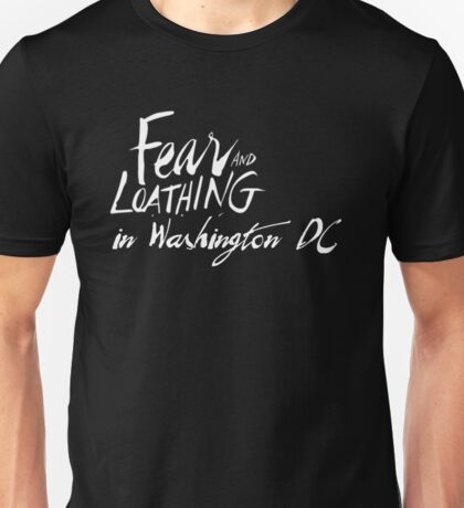 Fear and Loathing in Washington DC Unisex T-Shirt