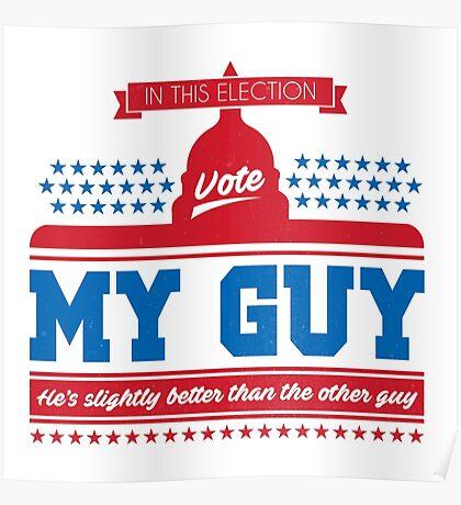 Vote My Guy Poster