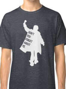 Don't You Forget About Me - Breakfast Club Classic T-Shirt