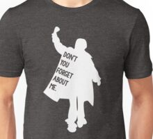 Don't You Forget About Me - Breakfast Club Unisex T-Shirt