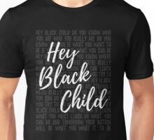 Hey Black Child Unisex T-Shirt
