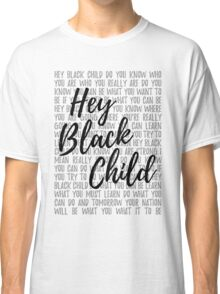 Hey Black Child (light background) Classic T-Shirt