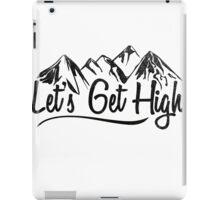 Lets get high. iPad Case/Skin