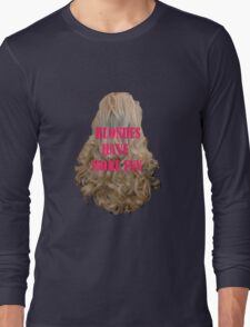 Blondes have more fun Long Sleeve T-Shirt