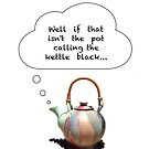 Pot calling the Kettle Black by SpottiClogg