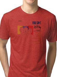 You Am I Tri-blend T-Shirt