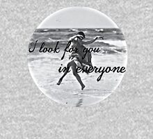 I look for you in everyone Womens Fitted T-Shirt