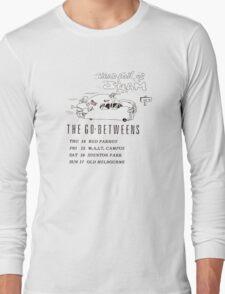 the Go-Betweens  Long Sleeve T-Shirt
