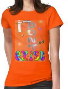 I Don't Exist T-shirt Design Womens Fitted T-Shirt