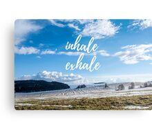 Inhale/Exhale Metal Print