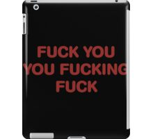 fuck you iPad Case/Skin