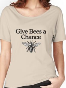 Give Bees A Chance Beekeeper Quote Design Women's Relaxed Fit T-Shirt