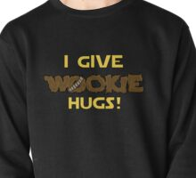 I give wookie hugs! Pullover