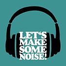 Let's make some noise - DJ headphones (black/white) by theshirtshops