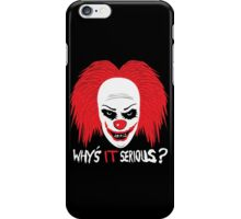Why's IT Serious? iPhone Case/Skin